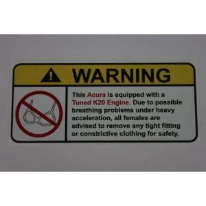 Acura Tuned K20 Engine No Bull, Warning decal, sticker