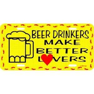 Beer Drinkers Make Better Lovers License Plate Tag Sports