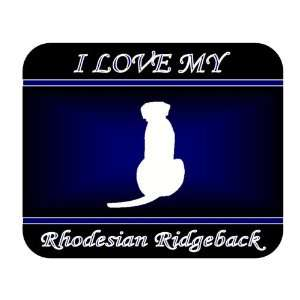 I Love My Rhodesian Ridgeback Dog Mouse Pad   Blue