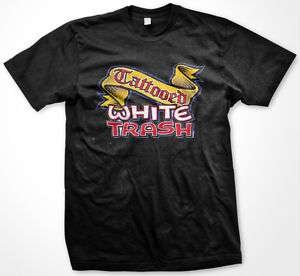 Tattooed White Trash Redneck Rebel Hot Rod T shirt Tee