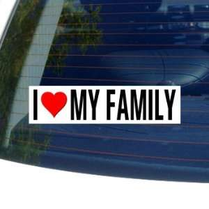 I Love Heart MY FAMILY Window Bumper Sticker Automotive