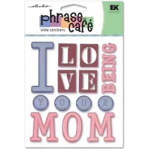 Cafe Title Epoxy Stickers i Love Being Your Mom Arts, Crafts & Sewing