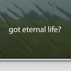 Got Eternal Life? White Sticker Christian Jesus Cross