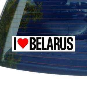 I Love Heart BELARUS   Window Bumper Sticker Automotive