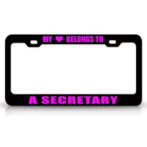 MY HEART BELONGS TO A SECRETARY Occupation Metal Auto License Plate
