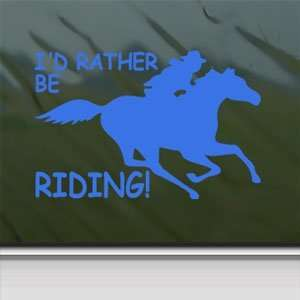 Id Rather Be Riding Fast Blue Decal Running Horse Blue