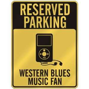 RESERVED PARKING  WESTERN BLUES MUSIC FAN  PARKING SIGN
