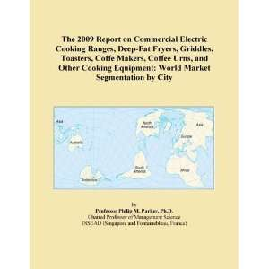 The 2009 Report on Commercial Electric Cooking Ranges, Deep Fat Fryers