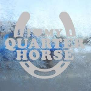 I Love My Quarter Horse Gray Decal Truck Window Gray
